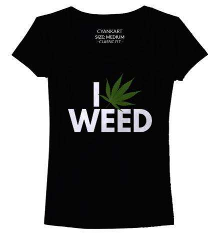 I Love Weed Women's T-Shirt