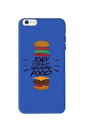 Joey Doesnt Share Food   Apple iPhone 6 Plus Case