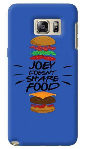 Joey Doesnt Share Food   Samsung Galaxy Note 5 Case