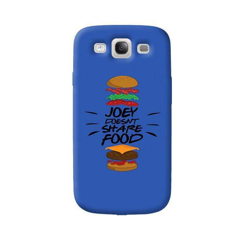 Joey Doesnt Share Food   Samsung Galaxy S3 Case