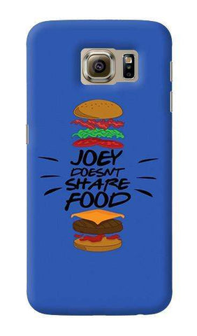 Joey Doesnt Share Food  Samsung Galaxy S6 Case