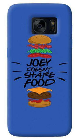 Joey Doesnt Share Food  Samsung Galaxy S7 Edge Case