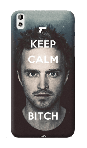 Keep Calm Bitch HTC Desire 820 Case