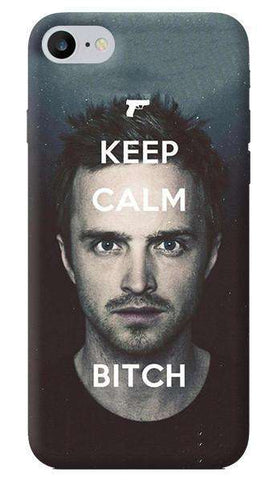 Keep Calm Bitch iPhone 7 Case