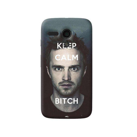 Keep Calm Bitch Moto G Case