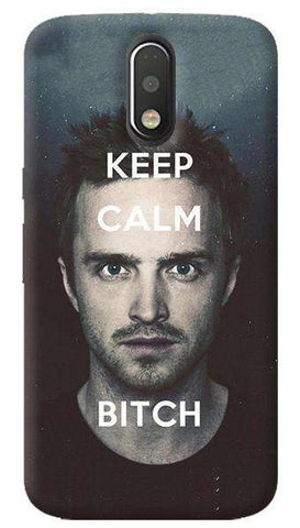 Keep Calm Bitch Motorola Moto G4/ G4 Plus Case
