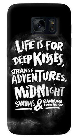 Life Is For   Samsung Galaxy S7 Edge Case