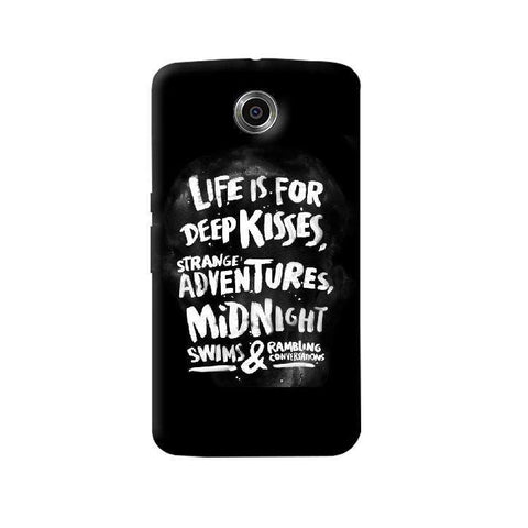 Life Is For Nexus 6 Case