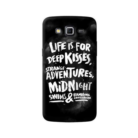 Life Is For Samsung Galaxy Grand 2 Case
