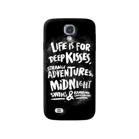 Life Is For Samsung Galaxy S4 Case
