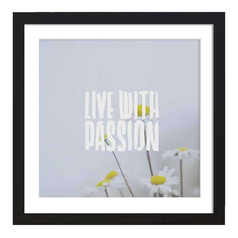 Live With Passion Framed Art