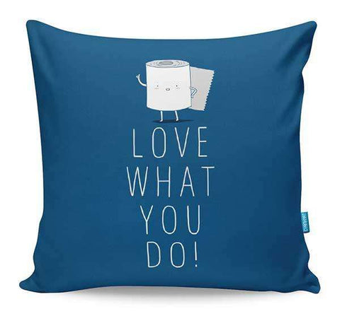 Love What You Do Cushion Cover