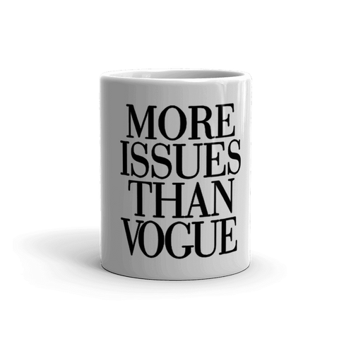 More Issues Than Vogue Coffee Mug