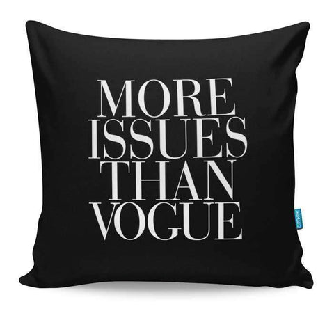 More Issues Than Vogue Cushion Cover