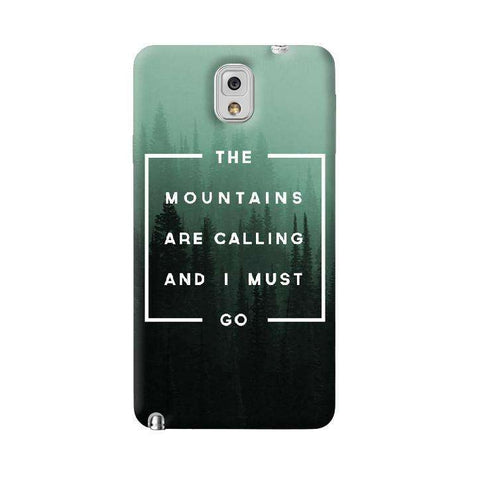 Mountains are Calling  Samsung Galaxy Note 3 Case