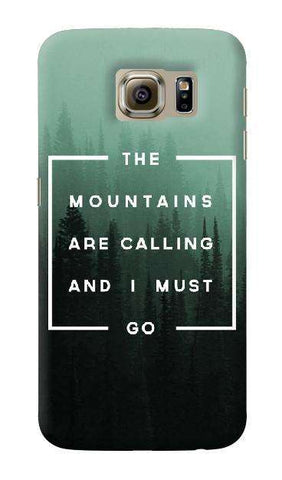 Mountains are Calling  Samsung Galaxy S6 Case