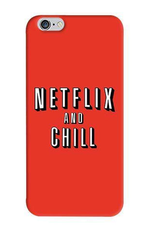 Netflix And Chill   Apple iPhone 6/6S Case