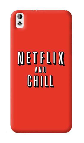 Netflix And Chill   HTC Desire 820 Case