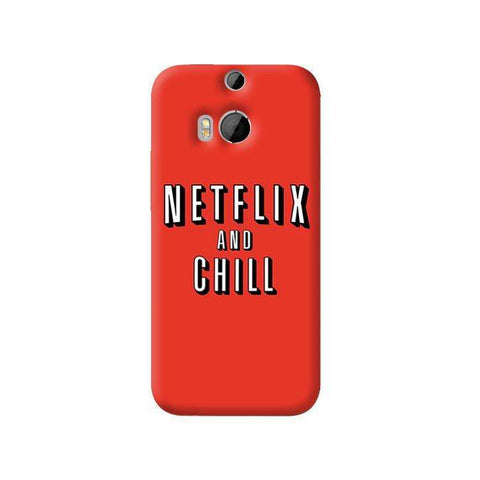Netflix And Chill   HTC One M8 Case