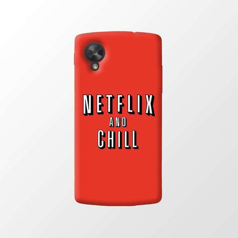 Netflix And Chill   LG Nexus 5 Case