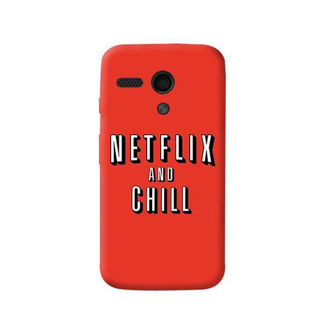 Netflix And Chill   Moto G Case