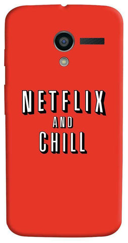 Netflix And Chill   Motorola Moto X Case