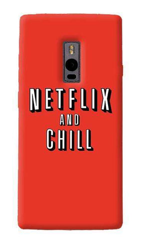Netflix And Chill   OnePlus Two Case