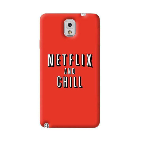 Netflix And Chill  Galaxy Note 3 Case