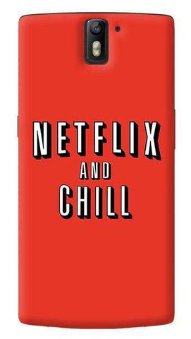 Netflix And Chill  Oneplus One
