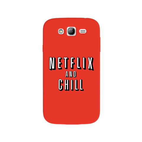 Netflix And Chill  Samsung Galaxy Grand Case