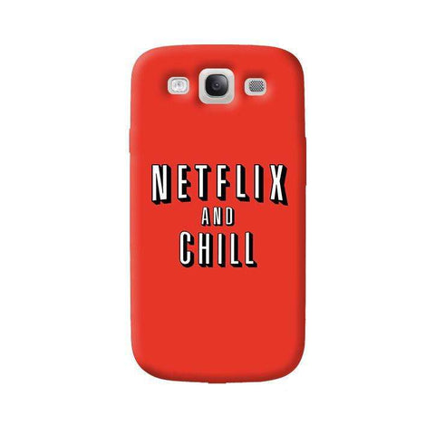 Netflix And Chill  Samsung Galaxy S3 Case