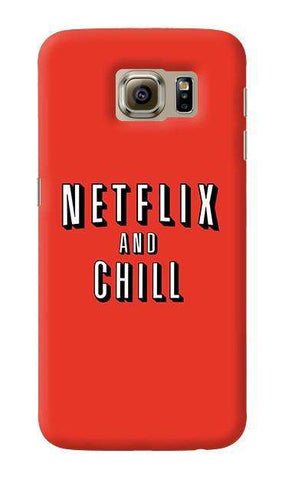 Netflix And Chill  Samsung Galaxy S6 Case