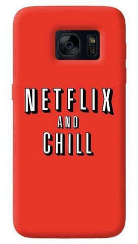 Netflix And Chill  Samsung Galaxy S7 Edge Case
