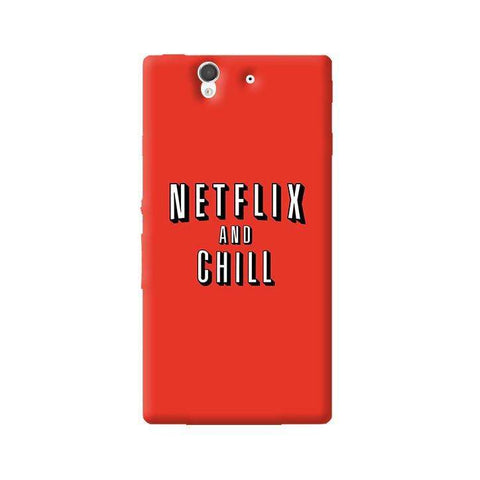 Netflix And Chill  Sony Xperia Z Case