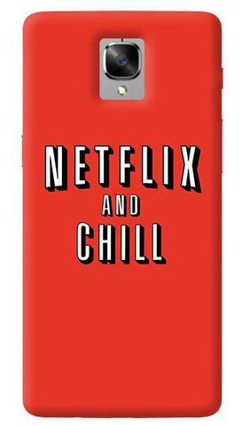 Netflix And Chill Oneplus 3/ 3T Case