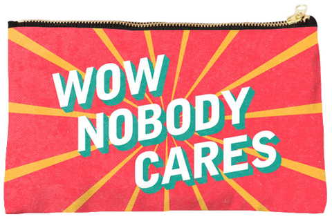 Nobody Cares Studio Pouch