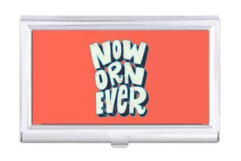 Now Or Never Business Card Holder