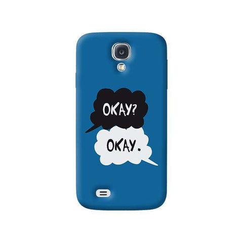 Okay  Samsung Galaxy S4 Case