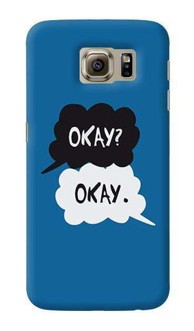 Okay  Samsung Galaxy S6 Case