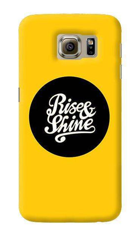 Rise & Shine  Samsung Galaxy S6 Case