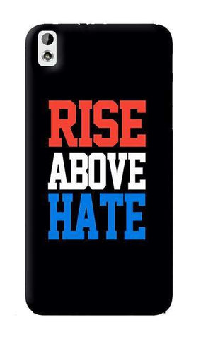 Rise Above Hate   HTC Desire 816 Case