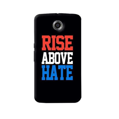 Rise Above Hate   Nexus 6 Case