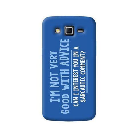 Sarcastic Comment   Samsung Galaxy Grand 2 Case