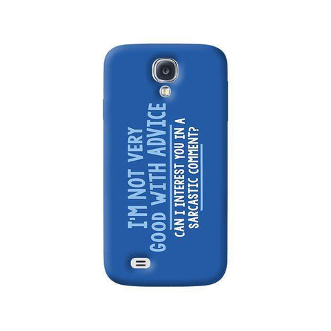 Sarcastic Comment  Samsung Galaxy S4 Case