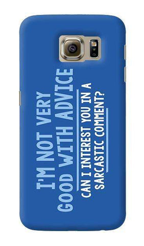 Sarcastic Comment  Samsung Galaxy S6 Case
