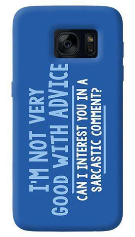 Sarcastic Comment  Samsung Galaxy S7 Case