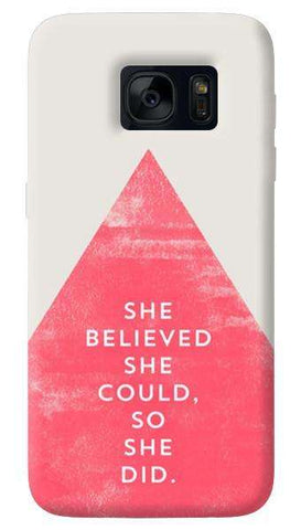 She Believed She Could  Samsung Galaxy S7 Case