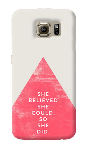 She Believed She Could Samsung Galaxy S6 Case