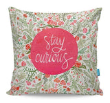 Stay Curious Cushion Cover