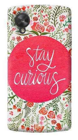 Stay Curious LG Nexus 5 Case